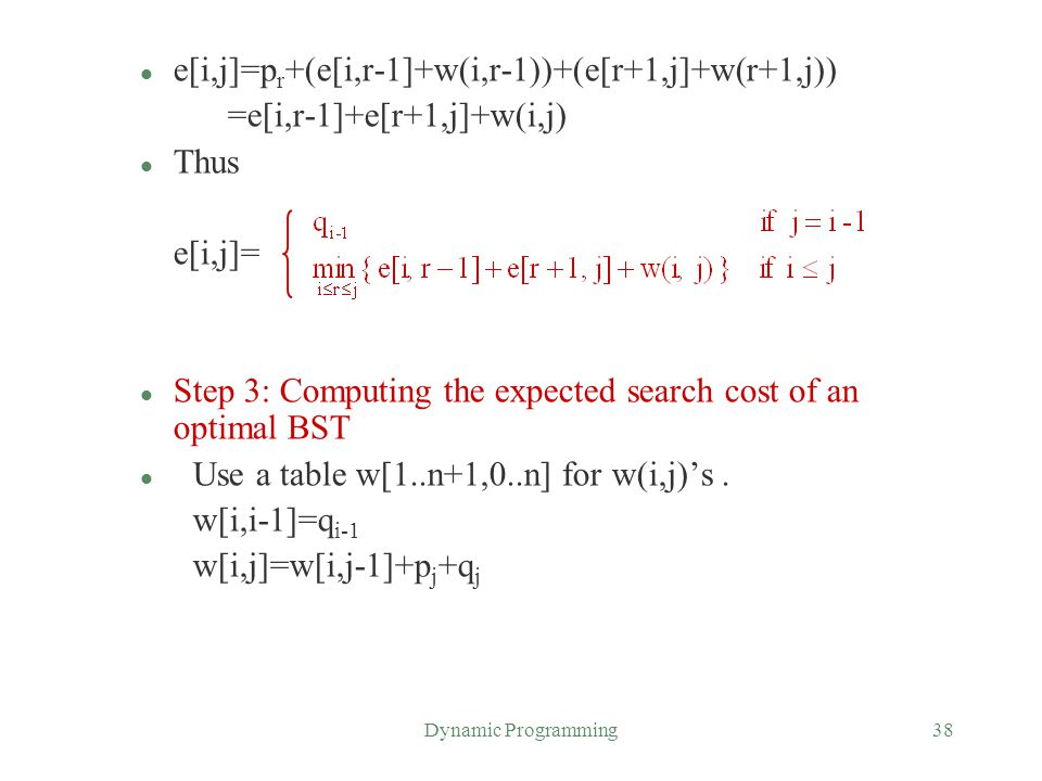 e[i,j]=pr+(e[i,r-1]+w(i,r-1))+(e[r+1,j]+w(r+1,j))